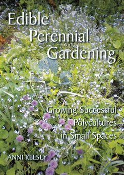 Edible perennial gardening, by Anni Kelsey