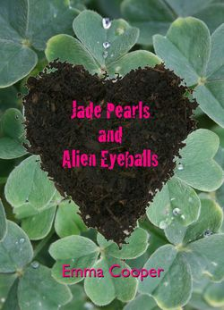Jade Pearls and Alien Eyeballs cover