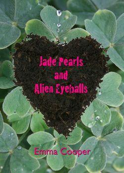 Jade Pearls and Alien Eyeballs cover